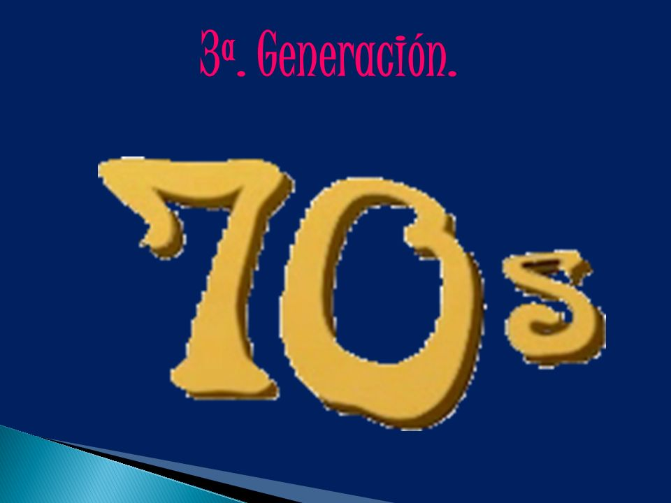3ª. Generación.