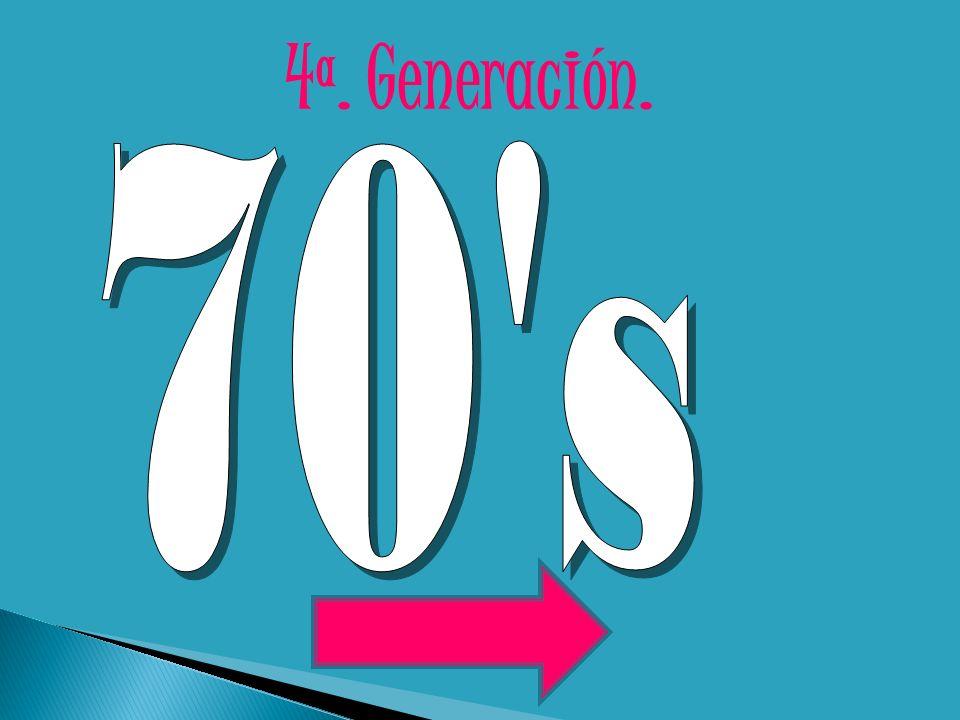 4ª. Generación. 70 s
