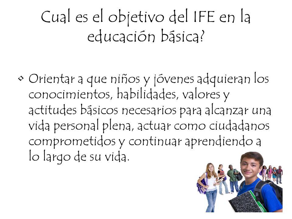Cual es el objetivo del IFE en la educación básica