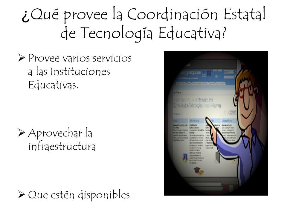 ¿Qué provee la Coordinación Estatal de Tecnología Educativa