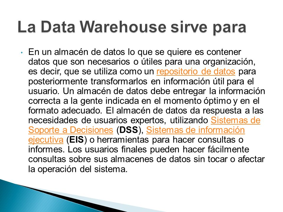 La Data Warehouse sirve para