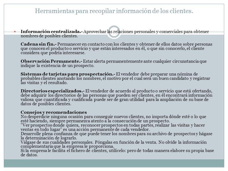 Herramientas para recopilar información de los clientes.