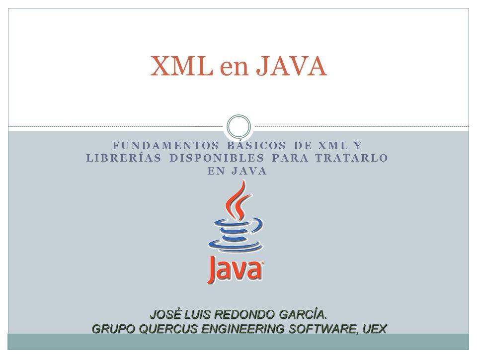 XML en JAVA JOSÉ LUIS REDONDO GARCÍA.