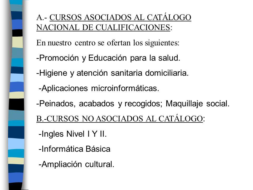 A.- CURSOS ASOCIADOS AL CATÁLOGO NACIONAL DE CUALIFICACIONES: