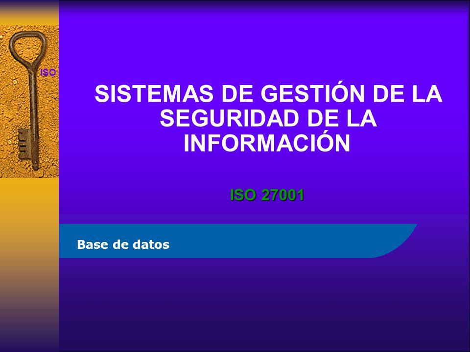 SISTEMAS DE GESTIÓN DE LA SEGURIDAD DE LA INFORMACIÓN