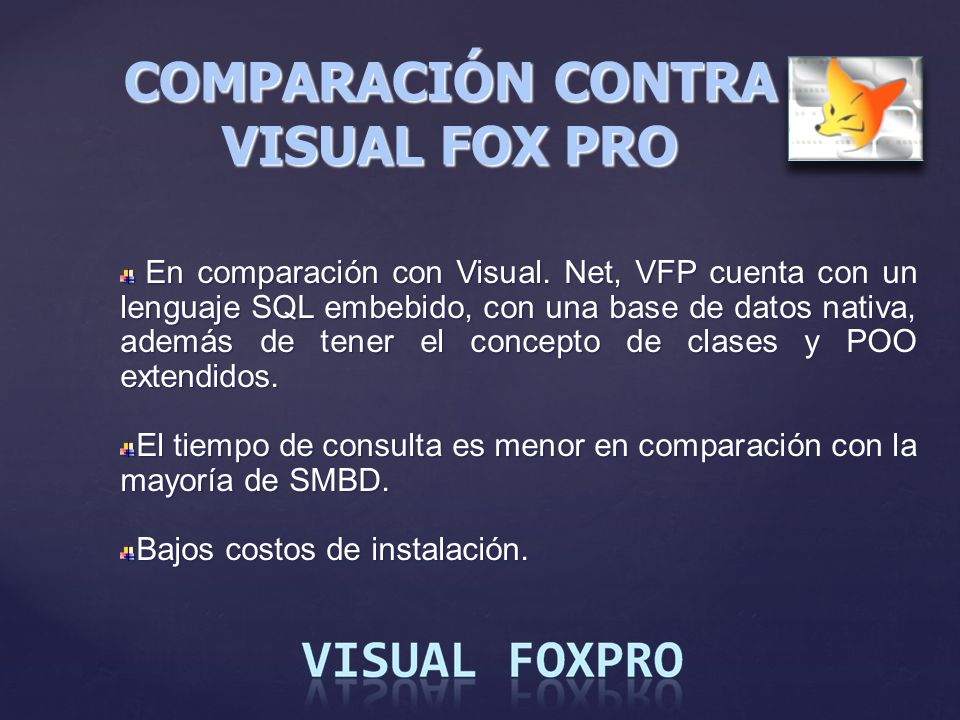COMPARACIÓN CONTRA VISUAL FOX PRO