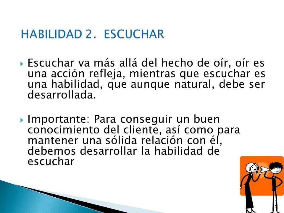 HABILIDAD 2. ESCUCHAR