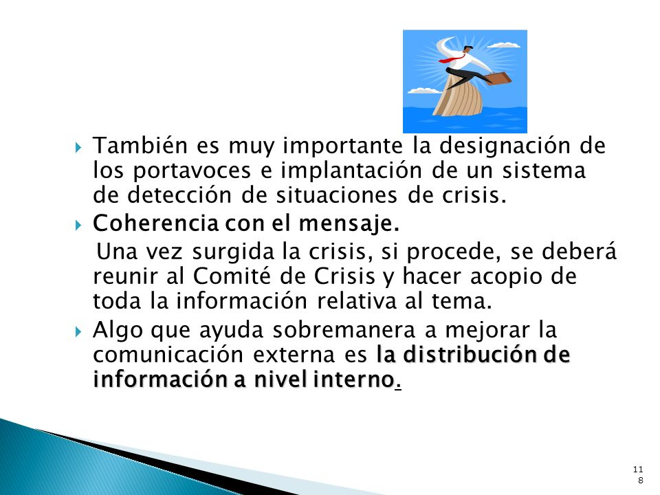 También es muy importante la designación de los portavoces e implantación de un sistema de detección de situaciones de crisis.