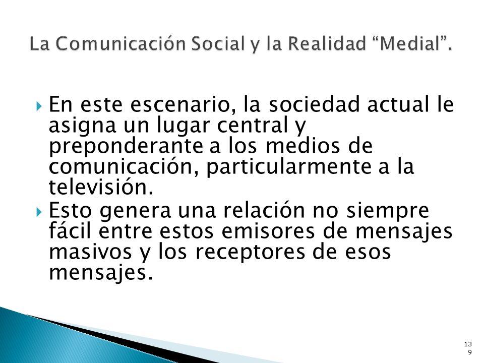 La Comunicación Social y la Realidad Medial .