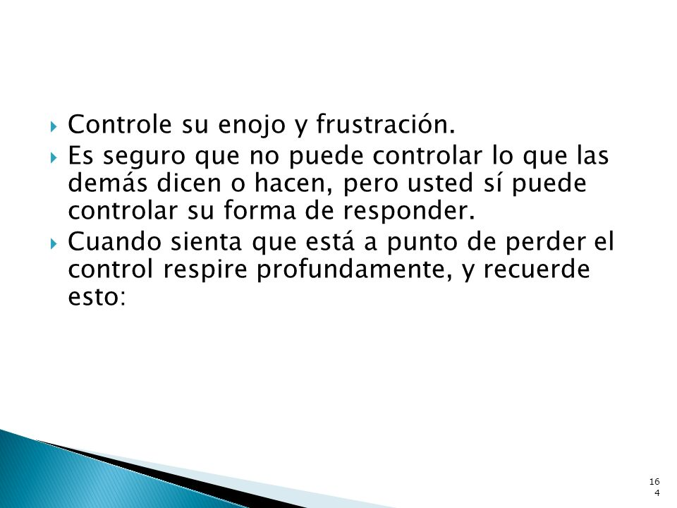 Controle su enojo y frustración.