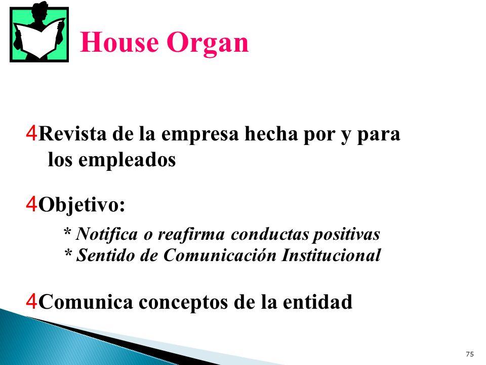 House Organ Revista de la empresa hecha por y para los empleados