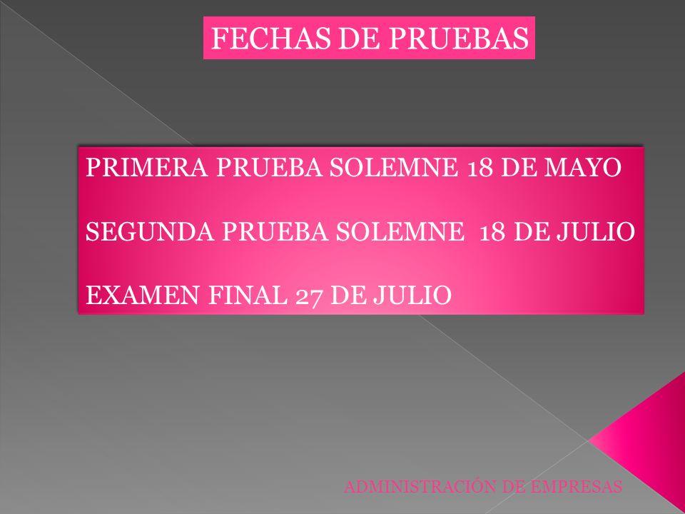 FECHAS DE PRUEBAS PRIMERA PRUEBA SOLEMNE 18 DE MAYO
