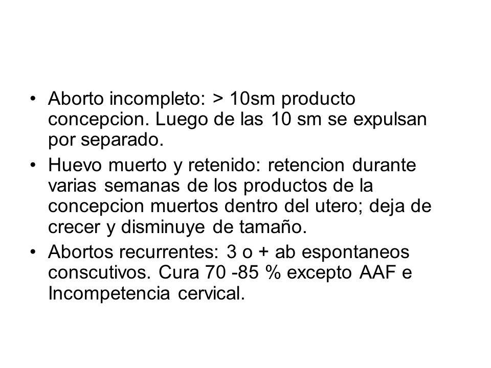 Aborto incompleto: > 10sm producto concepcion