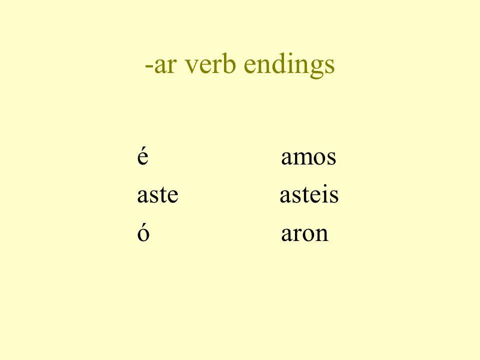 -ar verb endings é amos aste asteis ó aron