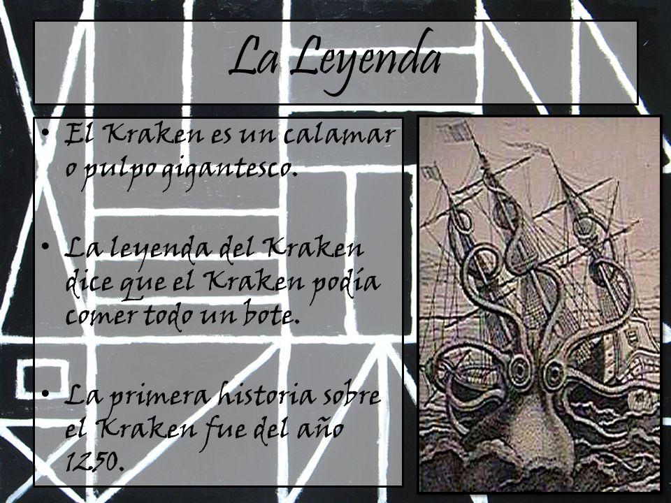 La Leyenda El Kraken es un calamar o pulpo gigantesco.