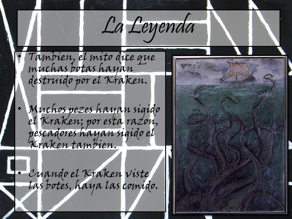 La Leyenda Tambien, el mito dice que muchas botas hayan destruido por el Kraken.