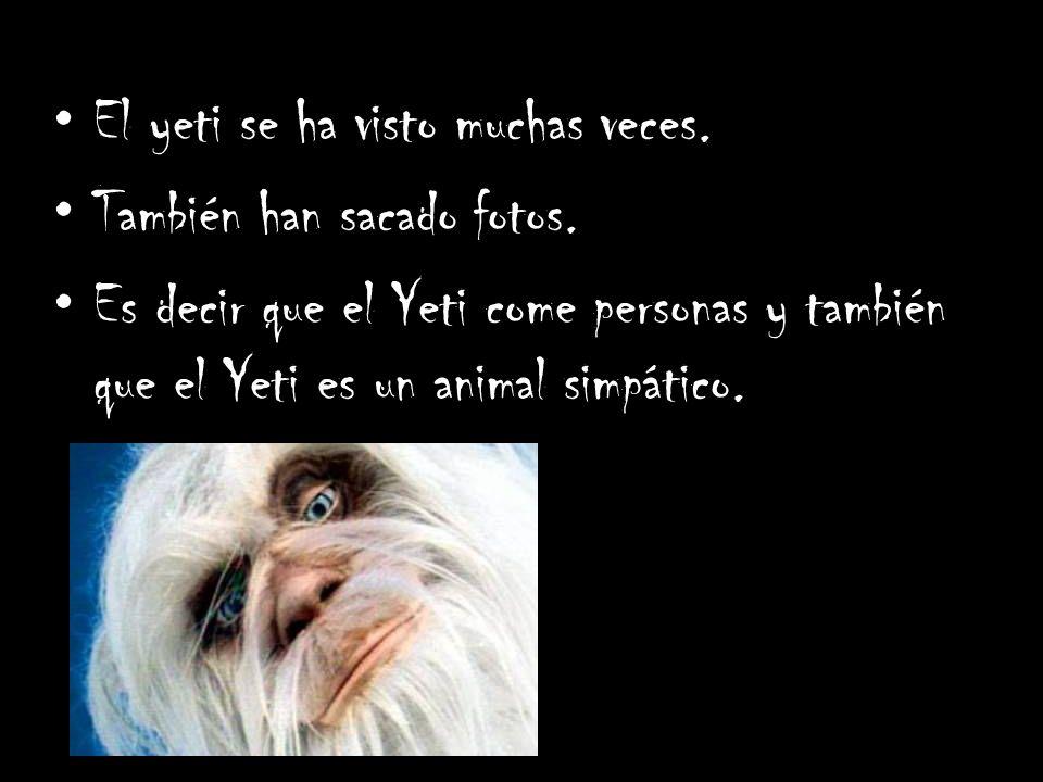 El yeti se ha visto muchas veces.