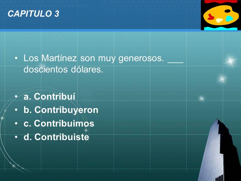Los Martínez son muy generosos. ___ doscientos dólares.