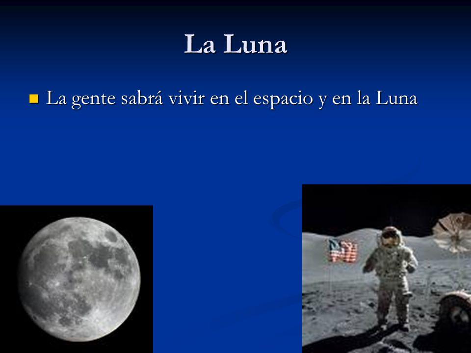 La Luna La gente sabrá vivir en el espacio y en la Luna