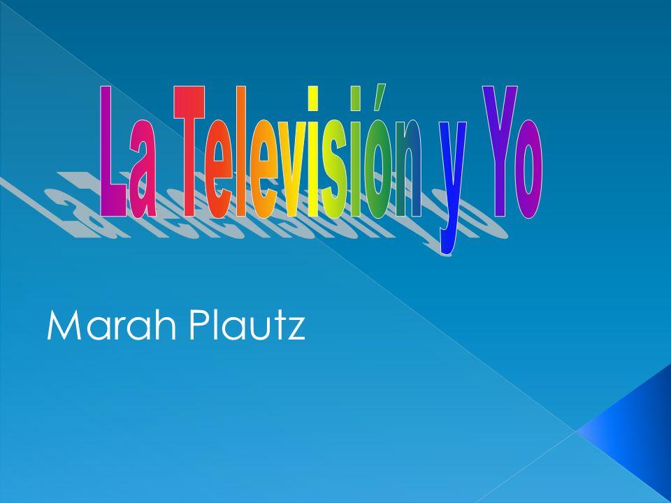 La Televisión y Yo Marah Plautz