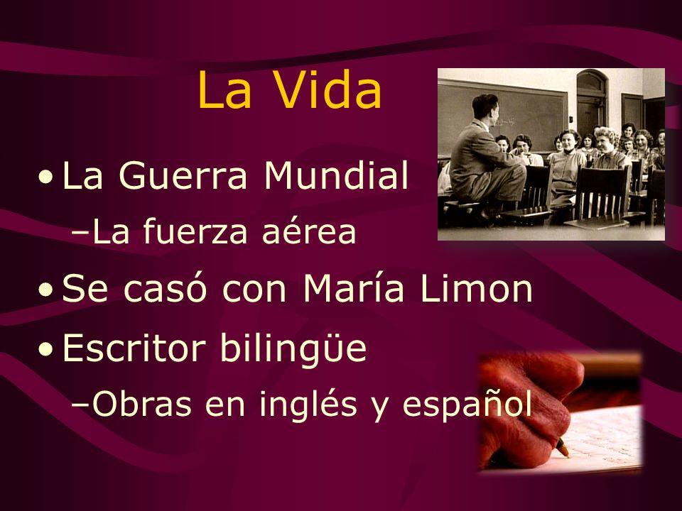 La Vida La Guerra Mundial Se casó con María Limon Escritor bilingϋe