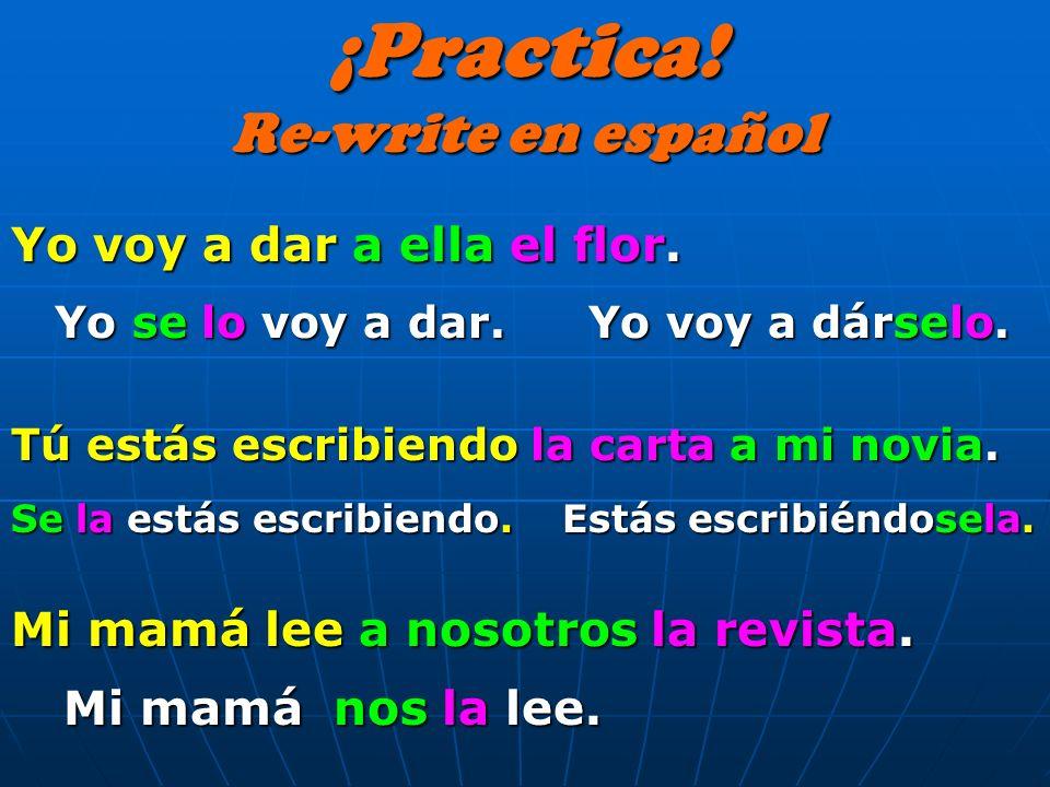 ¡Practica! Re-write en español