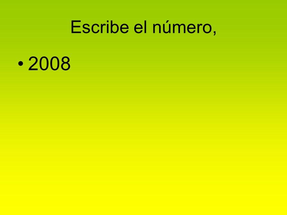 Escribe el número, 2008