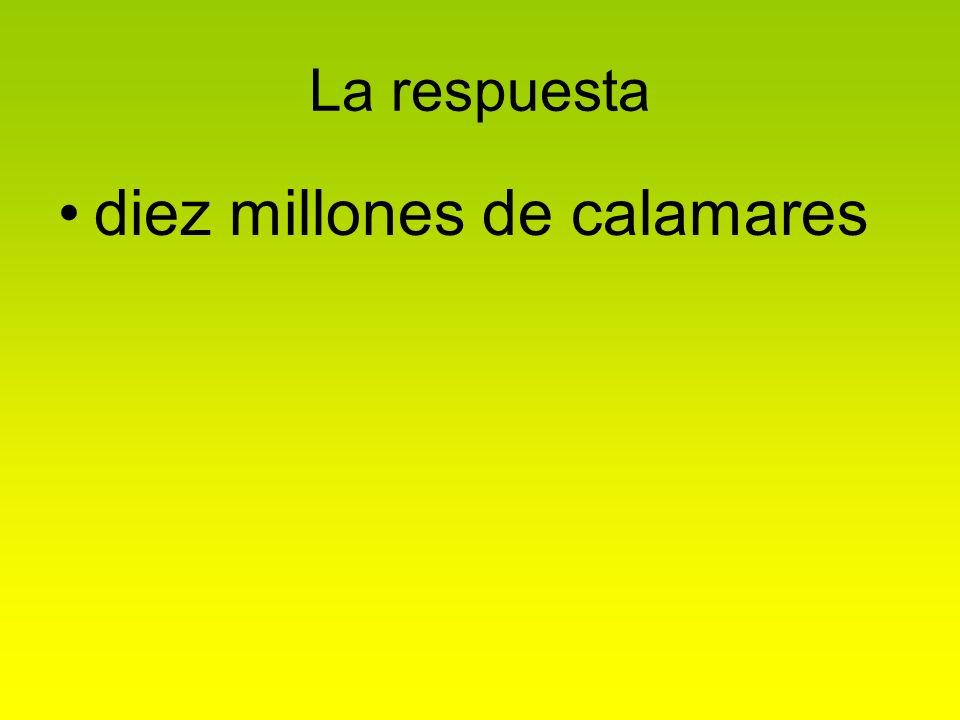 diez millones de calamares