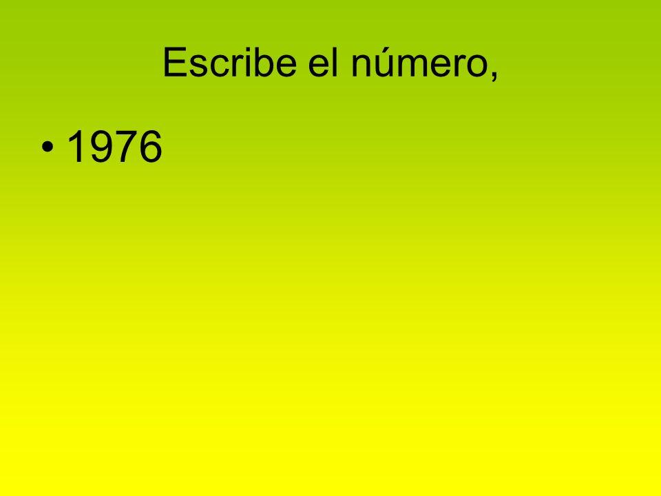 Escribe el número, 1976