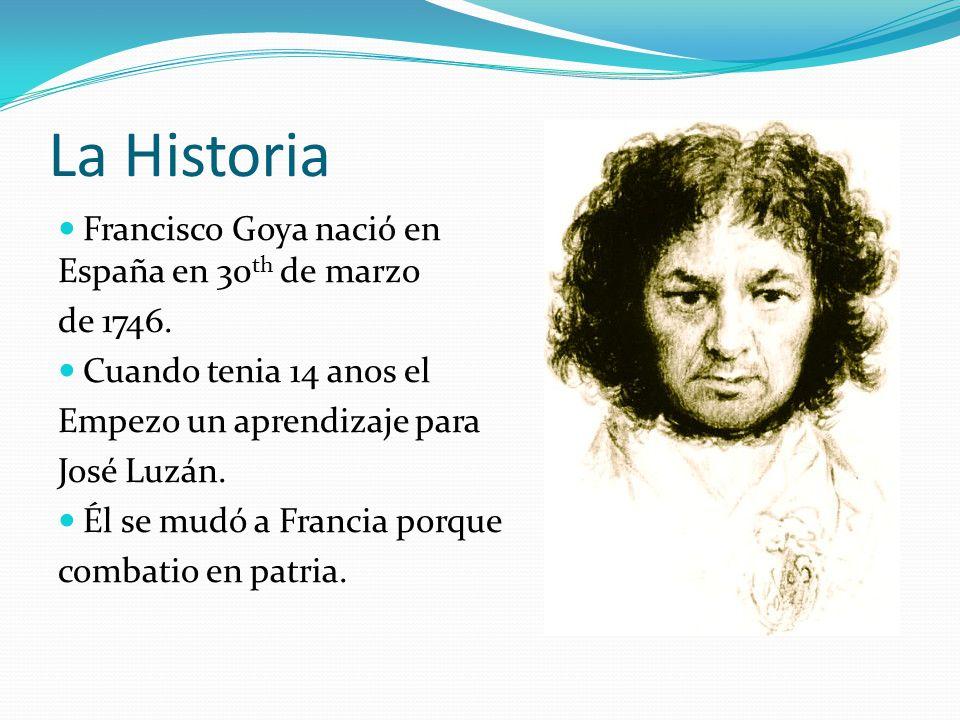 La Historia Francisco Goya naciό en España en 30th de marzo de 1746.