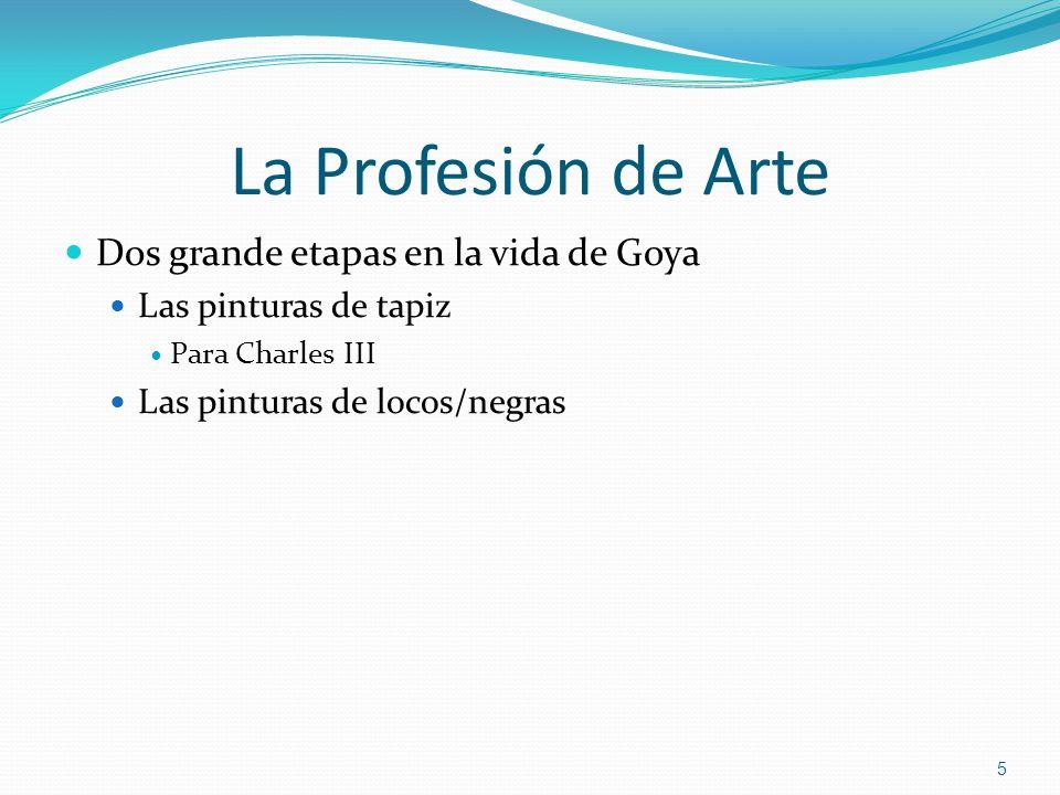 La Profesión de Arte Dos grande etapas en la vida de Goya