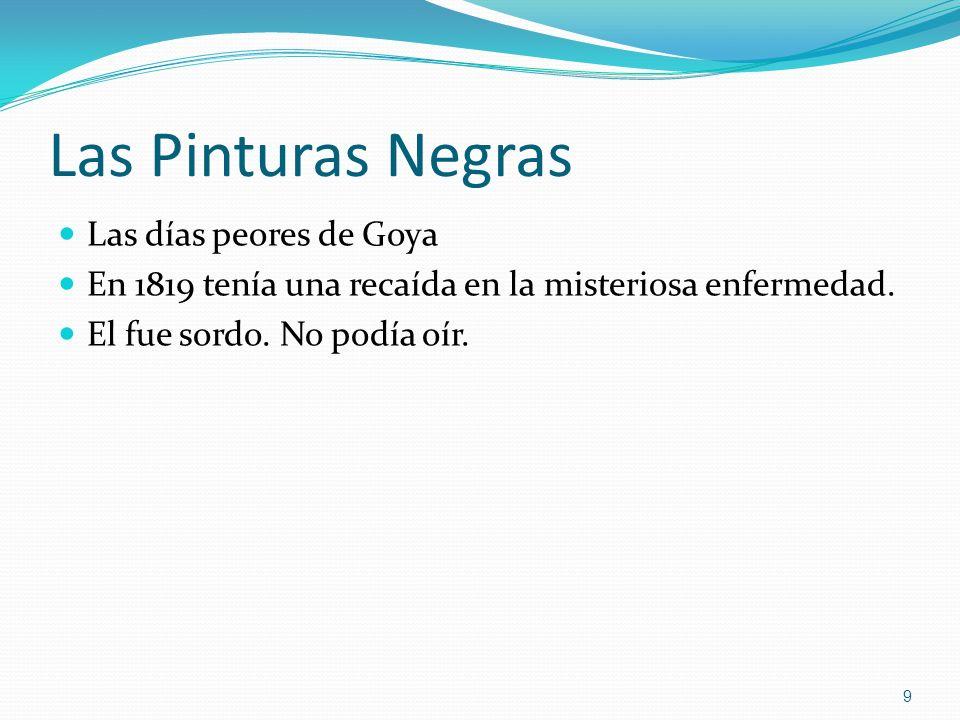 Las Pinturas Negras Las días peores de Goya