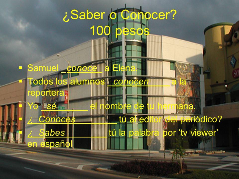 ¿Saber o Conocer 100 pesos Samuel _conoce_ a Elena.
