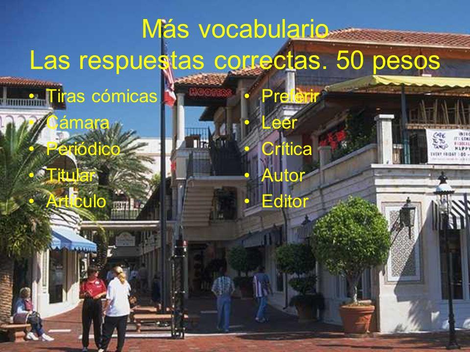 Más vocabulario Las respuestas correctas. 50 pesos