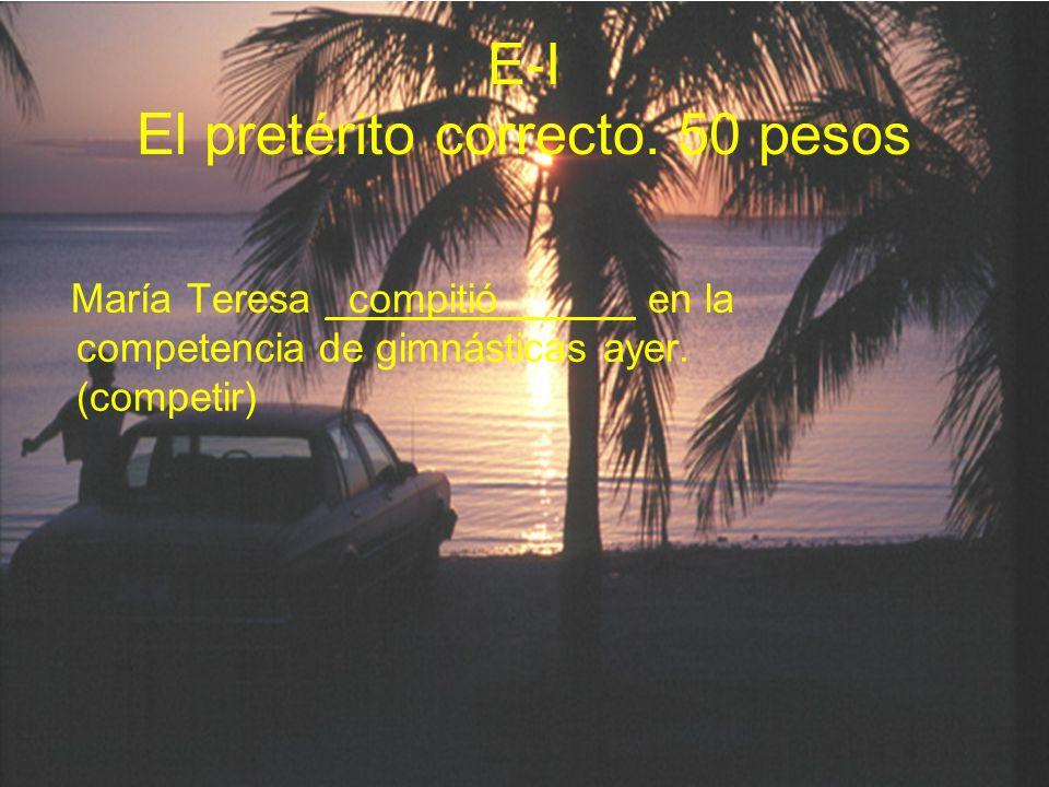 E-I El pretérito correcto. 50 pesos