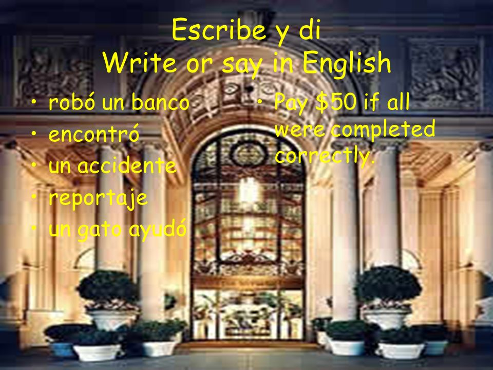 Escribe y di Write or say in English