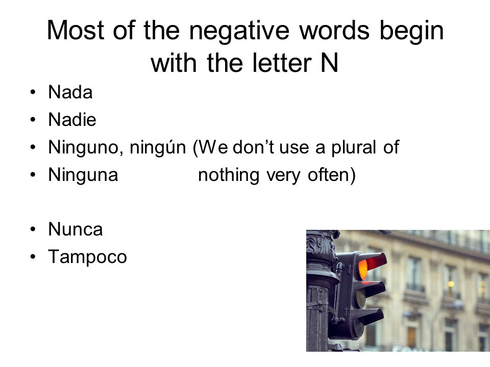 Most of the negative words begin with the letter N