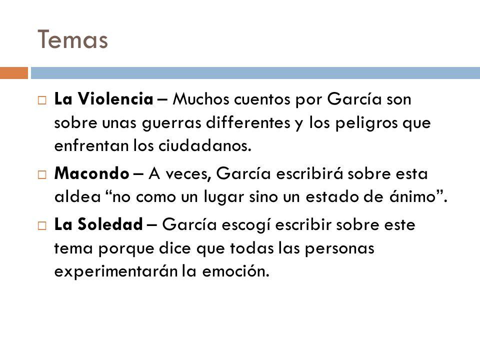 TemasLa Violencia – Muchos cuentos por García son sobre unas guerras differentes y los peligros que enfrentan los ciudadanos.