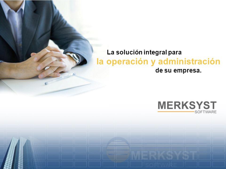 La solución integral para la operación y administración de su empresa.