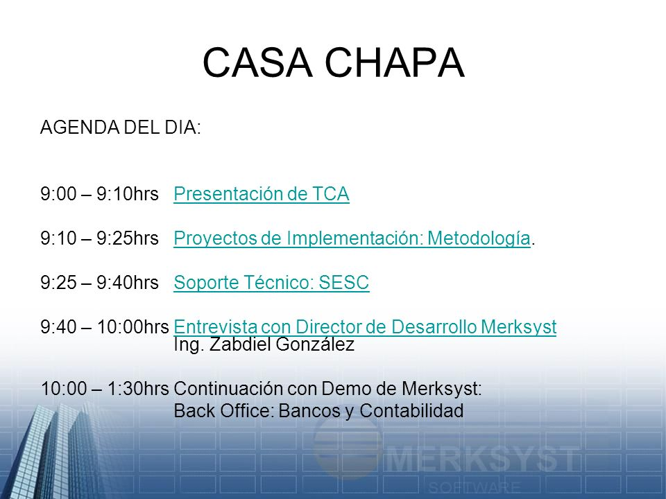 CASA CHAPA AGENDA DEL DIA: 9:00 – 9:10hrs Presentación de TCA