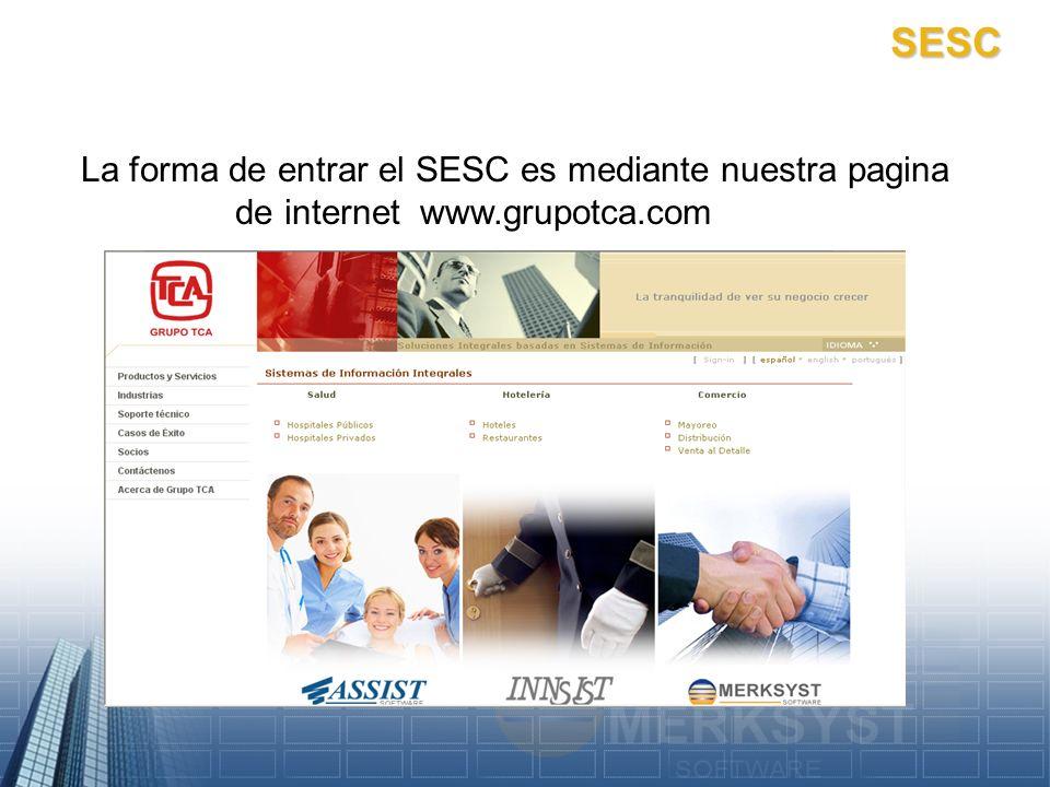 SESC La forma de entrar el SESC es mediante nuestra pagina