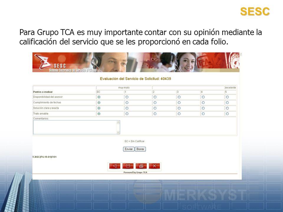 SESC Para Grupo TCA es muy importante contar con su opinión mediante la calificación del servicio que se les proporcionó en cada folio.