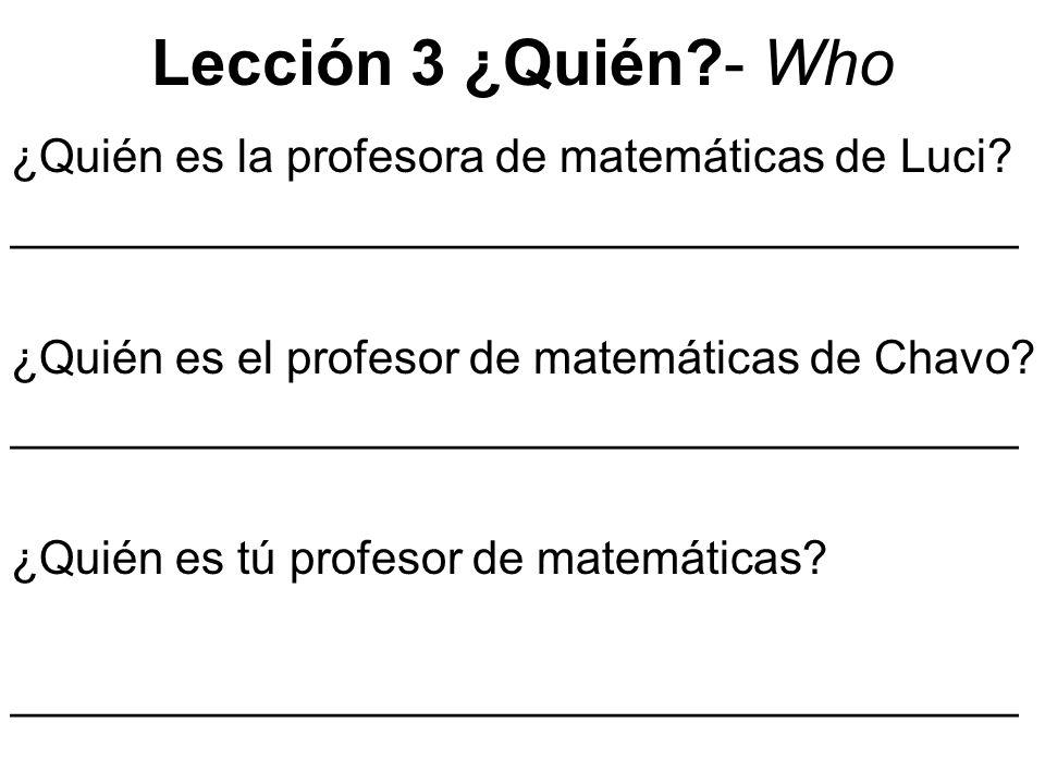 Lección 3 ¿Quién - Who