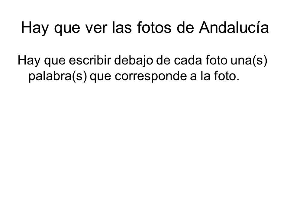 Hay que ver las fotos de Andalucía