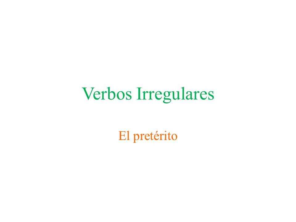Verbos Irregulares El pretérito
