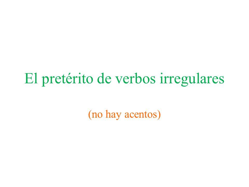 El pretérito de verbos irregulares