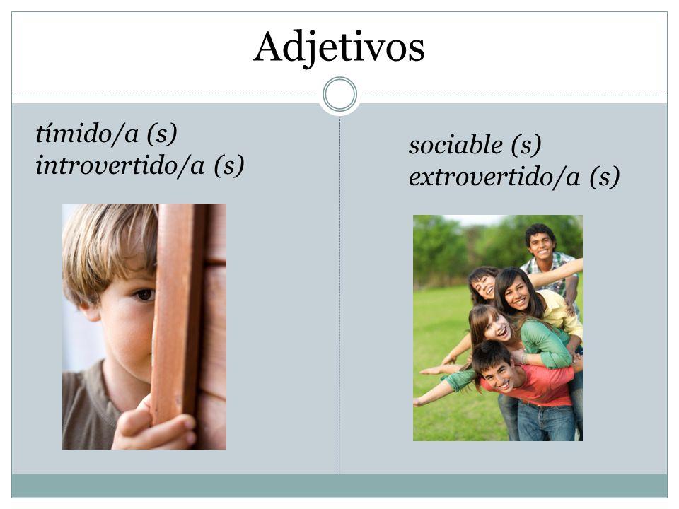 Adjetivos tímido/a (s) sociable (s) introvertido/a (s)