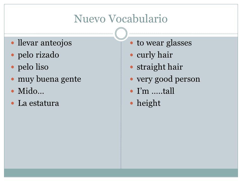 Nuevo Vocabulario llevar anteojos pelo rizado pelo liso