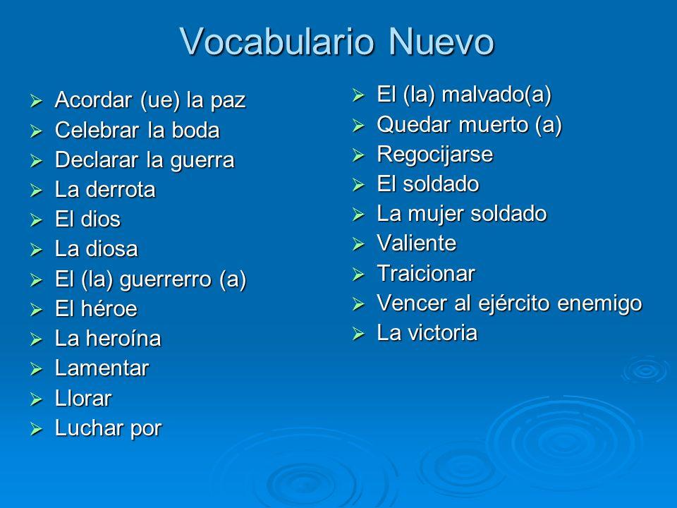 Vocabulario Nuevo El (la) malvado(a) Acordar (ue) la paz