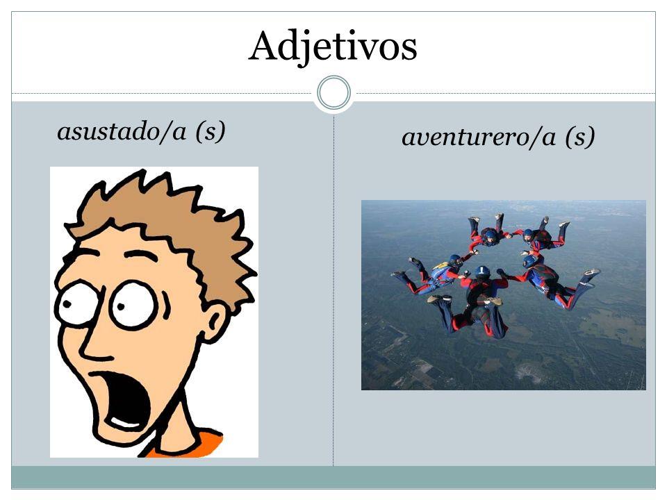 Adjetivos asustado/a (s) aventurero/a (s)